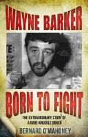 Wayne Barker: Born to Fight Pdf/ePub eBook