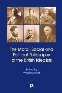 The Moral, Social and Political Philosophy of the British Idealists