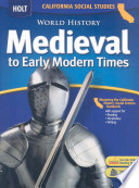 Calfornia Holt Social Studies: World History Medieval to Early Modern Times