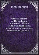Official letters of the military and naval officers of the United States, ebook