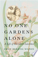 No One Gardens Alone