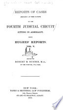 Reports of Cases Decided in the Circuit Courts of the United States for the Fourth Circuit  Most of Them Since Chief Justice Waite Came Upon the Bench  and of Selected Cases in Admiralty and Bankruptcy  Decided in the District Courts of that Circuit  With an Appendix to the Second Volume  Containing the Rules in Admiralty and Bankruptcy   of the District Court for the Eastern District of Virginia  and the Rules of the Circuit Court for that District  Etc   Etc