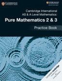 Books - New Cambridge International As & A-Level Mathematics Pure Mathematics 2&3 Practice Book | ISBN 9781108457675