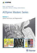 AOSpine Masters Series  Volume 7  Spinal Cord Injury and Regeneration