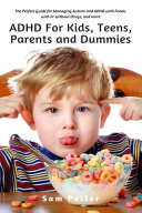 ADHD for Kids  Teens  Parents and Dummies
