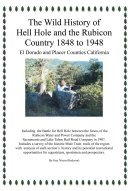 The Wild History of Hell Hole and the Rubicon Country 1848 to 1948