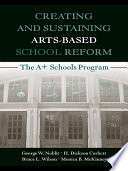 Creating and Sustaining Arts Based School Reform Book