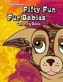 Fifty Fun Fur Babies Coloring Book Book