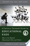 A Critical Thinker s Guide to Educational Fads Book