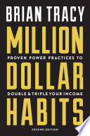 """""""Million Dollar Habits: Proven Power Practices to Double and Triple Your Income"""" by Brian Tracy"""
