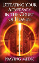 Defeating Your Adversary In The Court Of Heaven Book