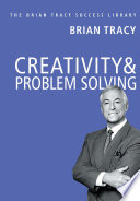 CREATIVITY & PROBLEM SOLVING: Brian Tracy Success Library