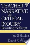 Teacher Narrative As Critical Inquiry