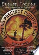 Burning Precinct Puerto Rico  Book Three