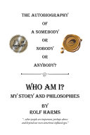Who Am I? My Story and Philosophies