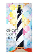 Ghost Lighthouse: Poems New and Collected by Chris Waters