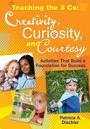 Teaching the 3 Cs  Creativity  Curiosity  and Courtesy