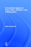Consuming Agency in Fairy Tales, Childlore, and Folkliterature Pdf/ePub eBook