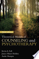 """Theoretical Models of Counseling and Psychotherapy"" by Kevin A. Fall, Janice Miner Holden, Andre Marquis"