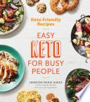 """Keto Friendly Recipes: Easy Keto for Busy People"" by Jennifer Marie Garza"