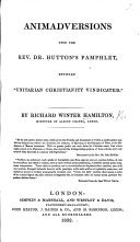Animadversions upon     Dr  Hutton s Pamphlet  entitled     Unitarian Christianity vindicated