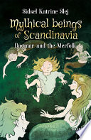 Mythical Beings of Scandinavia  2  Dagmar and the Merpeople