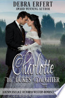 Charlotte  the Duke s Daughter