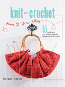 Knit or Crochet   Have It Your Way