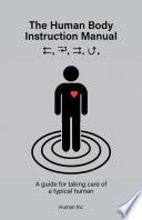 The Human Body Instruction Manual