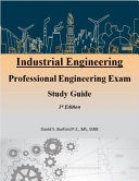 Industrial Engineering Professional Engineering Exam Study Guide