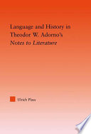 Language and History in Adorno s Notes to Literature