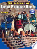 The Essence Of Brazilian Percussion And Drum Set