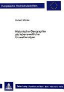 Historische Geographie als lebensweltliche Umweltanalyse