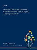 Molecular Cloning and Functional Characterization of Goldfish Alpha 2 Adrenergic Receptors