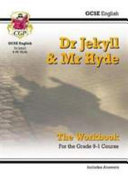 New Grade 9-1 GCSE English - Dr Jekyll and Mr Hyde Workbook