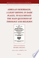 Adriaan Koerbagh A Light Shining In Dark Places To Illuminate The Main Questions Of Theology And Religion PDF