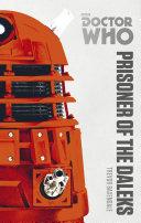 Doctor Who: Prisoner of the Daleks [Pdf/ePub] eBook
