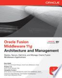 Oracle Fusion Middleware 11g Architecture and Management Book