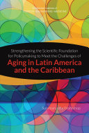 Strengthening the Scientific Foundation for Policymaking to Meet the Challenges of Aging in Latin America and the Caribbean