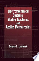 Electromechanical Systems  Electric Machines  and Applied Mechatronics