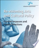 Re-Visioning Arts and Cultural Policy