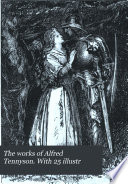 The works of Alfred Tennyson. With 25 illustr