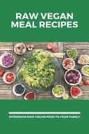 Raw Vegan Meal Recipes