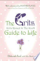 Grits (Girls Raised in the South) Guide to Life by Deborah Ford PDF