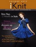 IKnit Gotta-Get Knit Accessories
