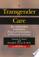 """""""Transgender Care: Recommended Guidelines, Practical Information, and Personal Accounts"""" by Gianna E. Israel, Donald E. Tarver"""