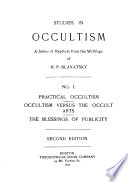 Practical occultism. Occultism versus the occult arts. The blessings of publicity