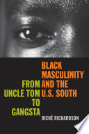 Black Masculinity And The U S South Book