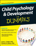 """Child Psychology and Development For Dummies"" by Laura L. Smith, Charles H. Elliott"