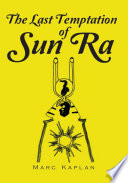 The Last Temptation of Sun Ra Book PDF